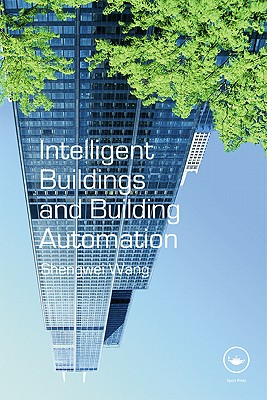 Intelligent Building and Building Automation By Wang, Shengwei